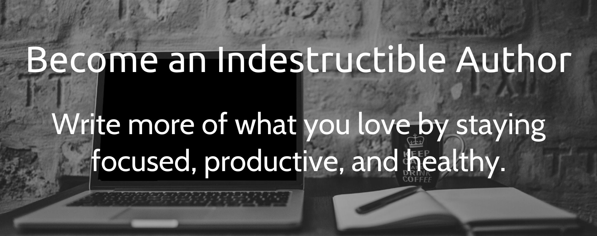 Become an Indestructible Author site banner 1920x760